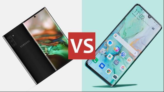 硬碰硬:三星Note10对比华为P30 Pro,谁是地表最强安卓机?